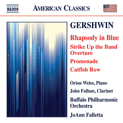 Gershwin: Rhapsody in Blue - Strike Up the Band: Overture - Promenade - Catfish Row by The Buffalo Philharmonic Orchestra
