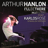 I´ll Be There (Allí Estaré) by Arthur Hanlon