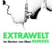Im Garten Von Eben Anniversary Remixes von Extrawelt