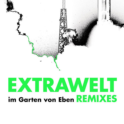 Im Garten Von Eben Anniversary Remixes by Extrawelt