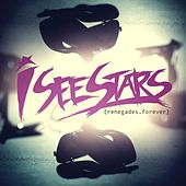 Renegades Forever by I See Stars