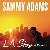 L.A. Story by Sammy Adams