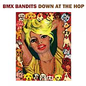 Down at the Hop by BMX Bandits