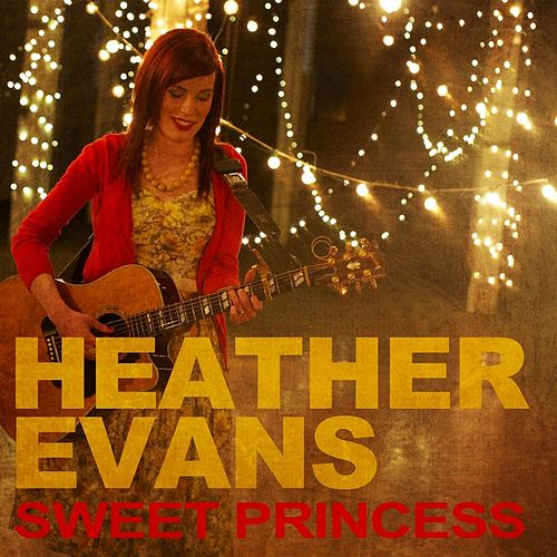 Sweet Princess by Heather Evans