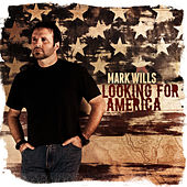 Looking for America by Mark Wills