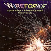 Wireforks by Derek Bailey