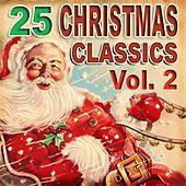 25 Christmas Classics Vol. 2 by Various Artists