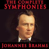 The Complete Symphonies of Johannes Brahms by Johannes Brahms