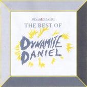 The Best of Dynamite Daniel by Dynamite Daniel