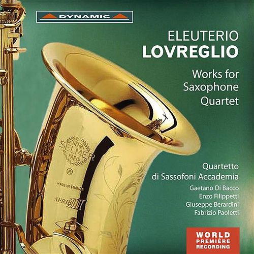 Lovreglio: Works for Saxophone Quartet by Sassofoni Accademia Quartet