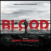 Blood (Original Motion Picture Soundtrack) by Daniel Pemberton