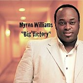Big'vctory by Myron Williams