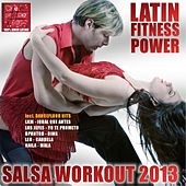 Salsa Workout 2013: Latin Fitness Power by Various Artists