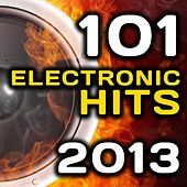 101 Electronic Hits 2013 - Best of Top Dubstep, Trance, Techno, Trap, House, D & B, Hard Style, Rave Anthems by Various Artists