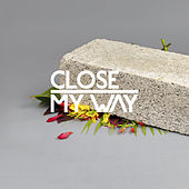 My Way feat. Joe Dukie by CLOSE