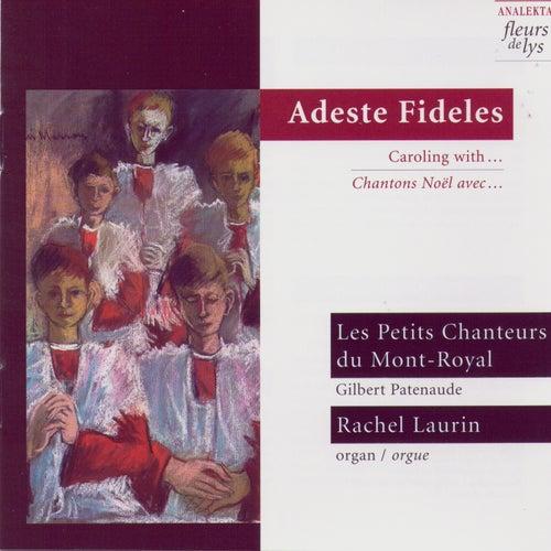 Adeste Fideles: Caroling With… (Chanton Noël Avec…) by Les Petits Chanteurs Du Mont-Royal