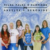 Angeles Y Demonios by Vilma Palma E Vampiros
