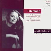 Twelve Fantasias for Violin Without Bass (Douze Fantaisies Pour Violon Sans Basse) (Telemann) by Angèle Dubeau