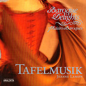 Baroque Delights (Plaisirs Baroques) by Tafelmusik Baroque Orchestra Jeanne Lamon