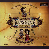Baroque Adventure: The Quest For Arundo Donax (Aventure Baroque: La Quete De L'Arundo Donax) by Tafelmusik Baroque Orchestra