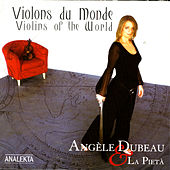 Violins Of The World (Violons Du Monde) by Angèle Dubeau