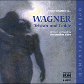 Opera Explained: Wagner - Tristan Und Isolde (Cook) by Sean Barrett