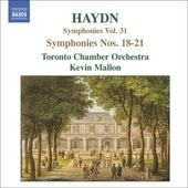 HAYDN: Symphonies, Vol. 31 (Nos. 18, 19, 20, 21) by Toronto Camerata