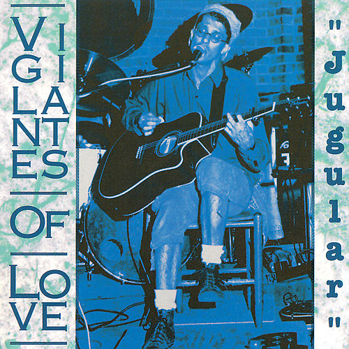 Jugular by Vigilantes Of Love