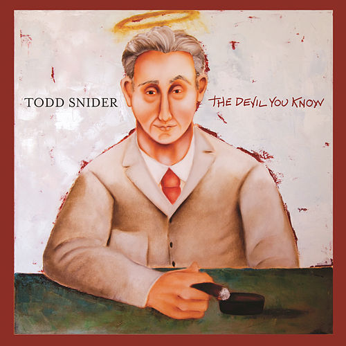 The Devil You Know by Todd Snider