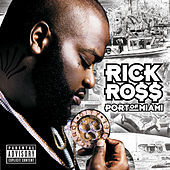 Port Of Miami by Rick Ross