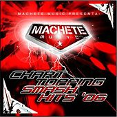 Machete Music Chart Topping Smash Hits '06 by Various Artists