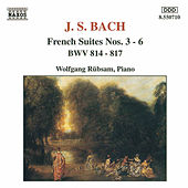 French Suites Nos. 3 - 6 by Johann Sebastian Bach