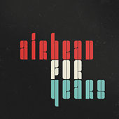 For Years by Airhead