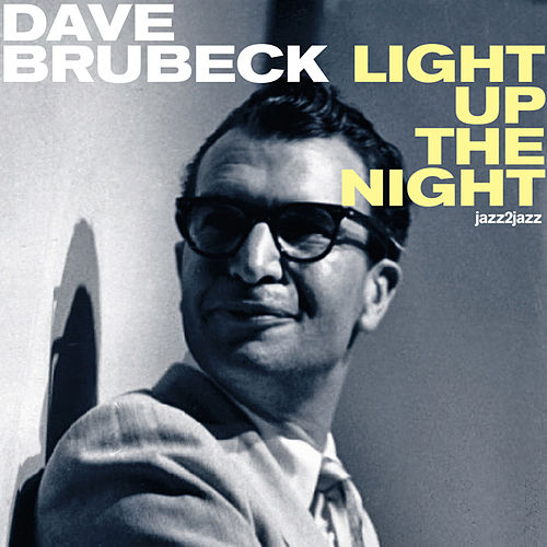 Light Up the Night by Dave Brubeck