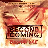 The Second Coming by Brotha Dre