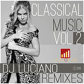 Classical Music Vol.2 (Dj Luciano Remixes) by Various Artists