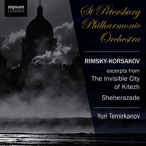 Rimsky-Korsakov: The Invisible City of Kitezh, Sheherazade by St. Petersburg Philharmonic Orchestra