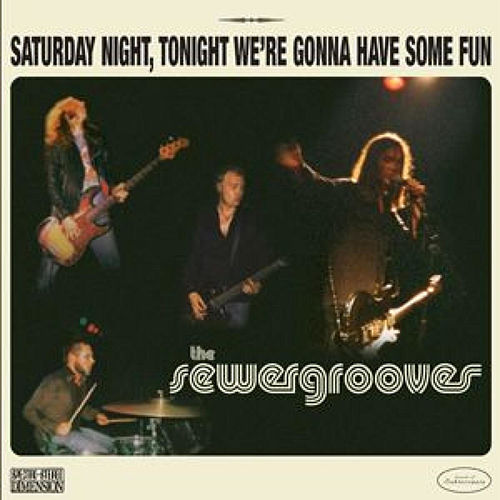 Saturday Night, Tonight We`re Gonna Have Some Fun by The Sewergrooves