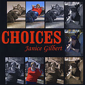 Choices by Janice Gilbert