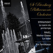Ravel: Mother Goose, La Valse - Stravinsky: The Rite of Spring by Yuri Temirkanov