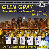 The Uncollected Glen Gray and the Casa Loma Orchestra 1944-46, Vol. 2 by The Casa Loma Orchestra