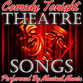 Comedy Tonight: Theatre Songs by Musical Mania