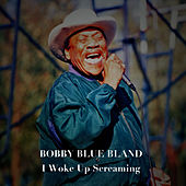 I Woke up Screaming von Bobby Blue Bland