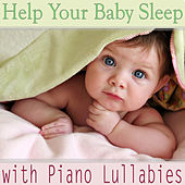 Help Your Baby Sleep with Piano Lullabies von Lullaby Babies