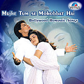 Mujhe Tum Se Mohabbat Hai - Bollywood Romantic Songs by Various Artists