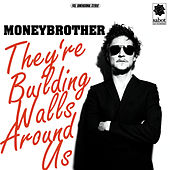 They're Building Walls Around Us - EP by Moneybrother