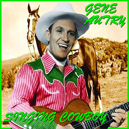 Singing Cowboy by Gene Autry