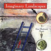 Imaginary Landscapes: New Electronic Music by Various Artists