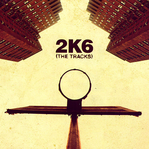2K6: The Tracks (EX) by Various Artists