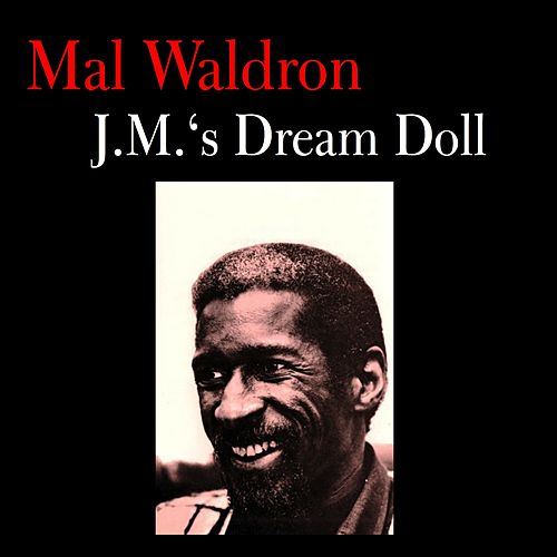 J.M.'s Dream Doll by Mal Waldron